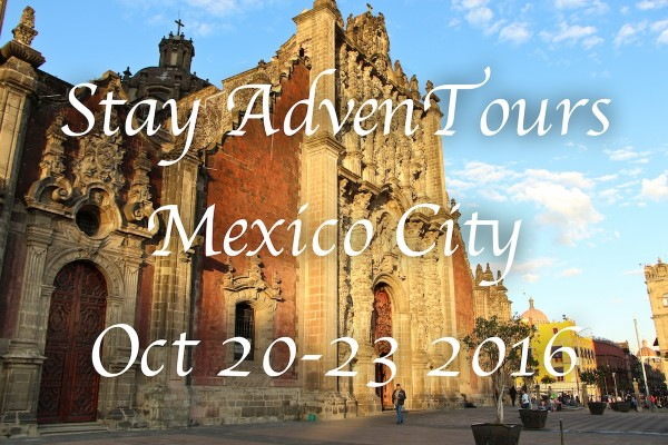 Mexico City Stay AdvenTours Oct 20-23 2016