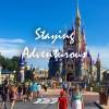 The Magic is Back- A Return to Walt Disney World, Staying Adventurous Ep46